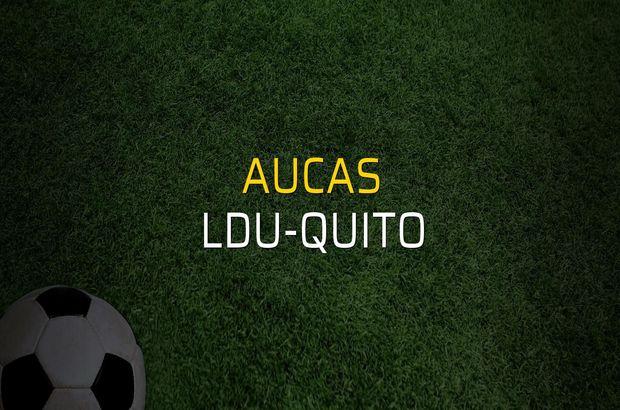 Aucas - LDU-Quito rakamlar