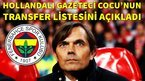 Hollanda basını Cocu'nun transfer listesini açıkladı!