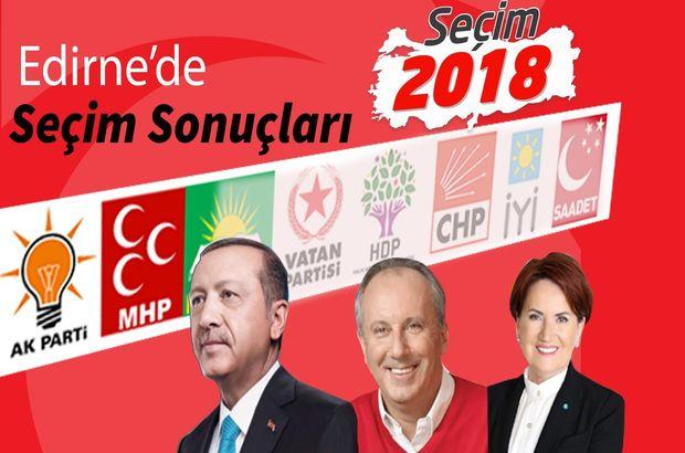 2018 Edirne seçim sonuçları: Edirne Cumhurbaşkanlığı seçim sonuçları ve oy oranları (24 Haziran)