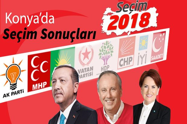2018 Konya seçim sonuçları: Konya Cumhurbaşkanlığı seçim sonuçları ve oy oranları (24 Haziran)
