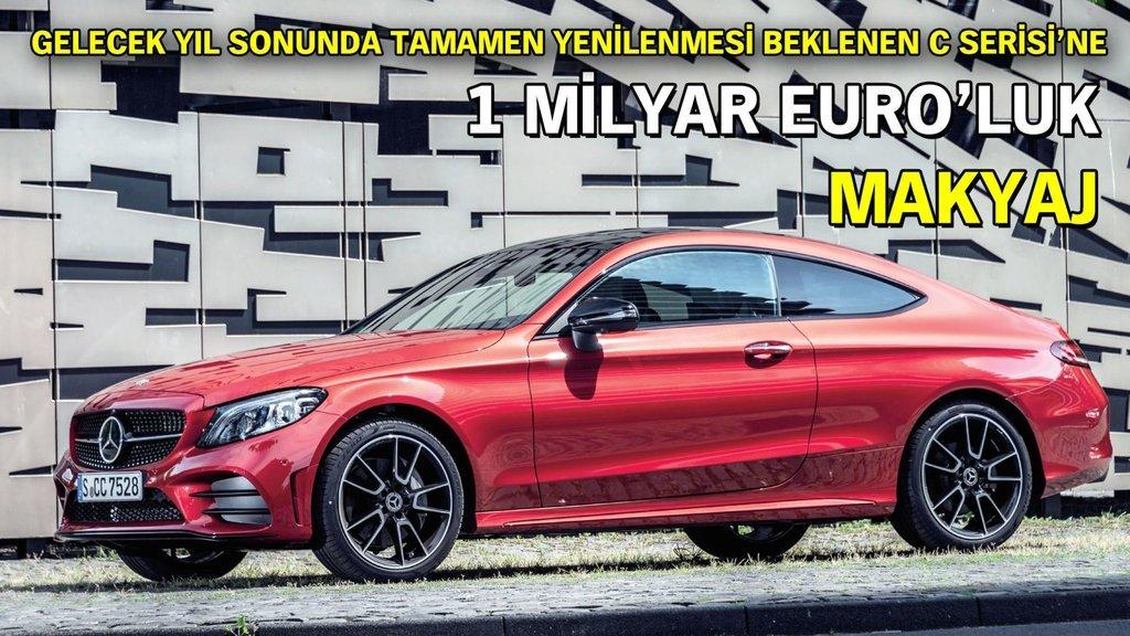 Mercedes C Serisi'ne 1 Milyar Euro'luk makyaj