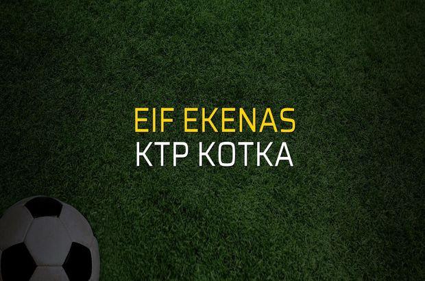 EIF Ekenas - KTP Kotka maçı rakamları