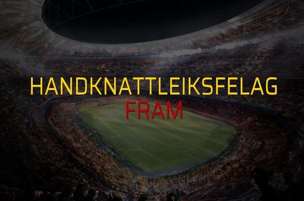 Handknattleiksfelag - Fram maçı öncesi rakamlar