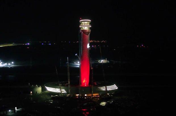 Son Dakika: İstanbul Yeni Havalimanı'nda son durum! Kule Türk bayrağı renklerine büründü