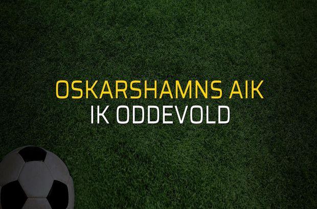 Oskarshamns AIK - IK Oddevold maçı öncesi rakamlar