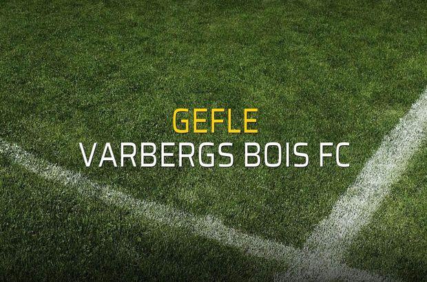 Gefle - Varbergs BoIS FC maçı ne zaman?