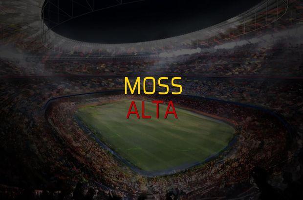 Moss - Alta maçı heyecanı