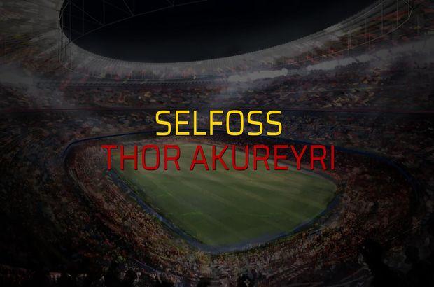 Selfoss - Thor Akureyri maç önü