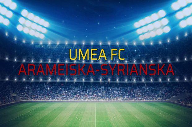 Umea FC - Arameiska-Syrianska maç önü