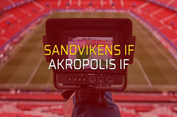 Sandvikens IF - Akropolis IF maçı istatistikleri
