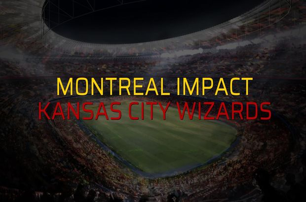 Montreal Impact - Kansas City Wizards karşılaşma önü