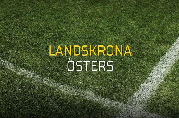 Landskrona - Östers maçı heyecanı