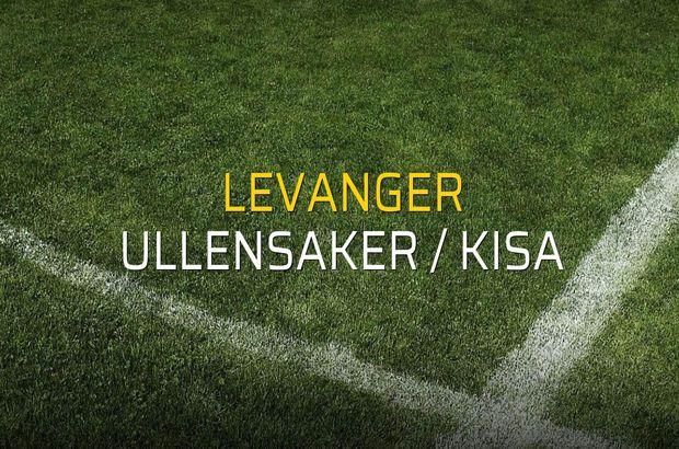 Levanger - Ullensaker / Kisa maçı rakamları