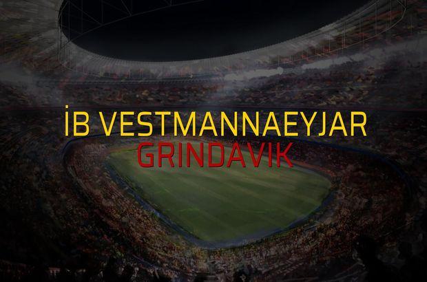 İB Vestmannaeyjar - Grindavik sahaya çıkıyor