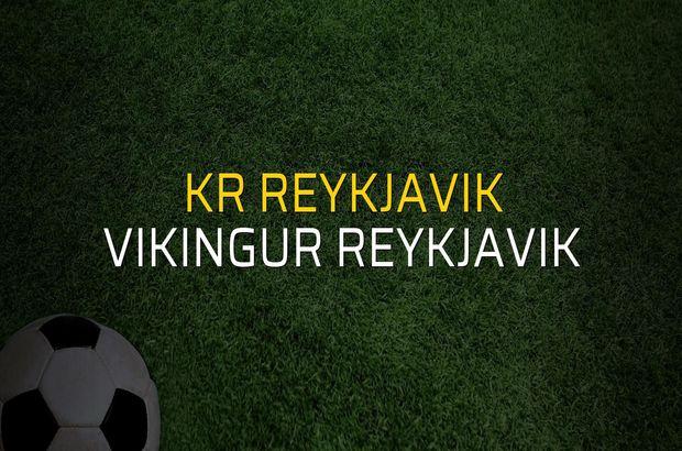 KR Reykjavik - Vikingur Reykjavik maçı öncesi rakamlar