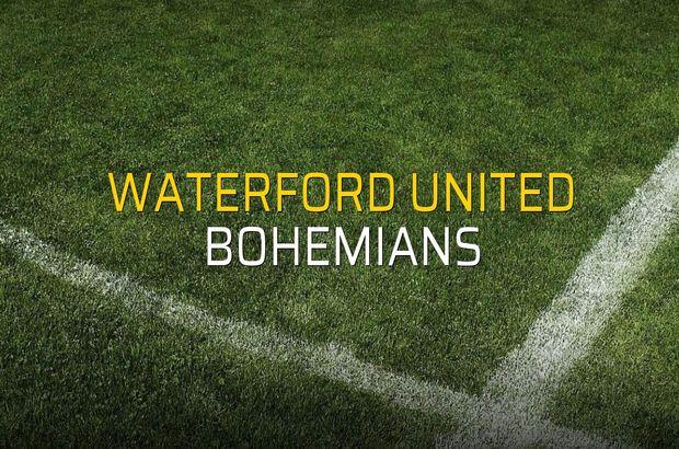 Waterford United - Bohemians maç önü