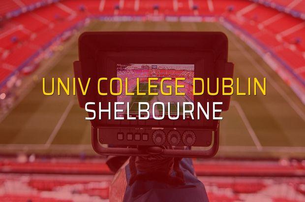 Univ College Dublin - Shelbourne maçı ne zaman?