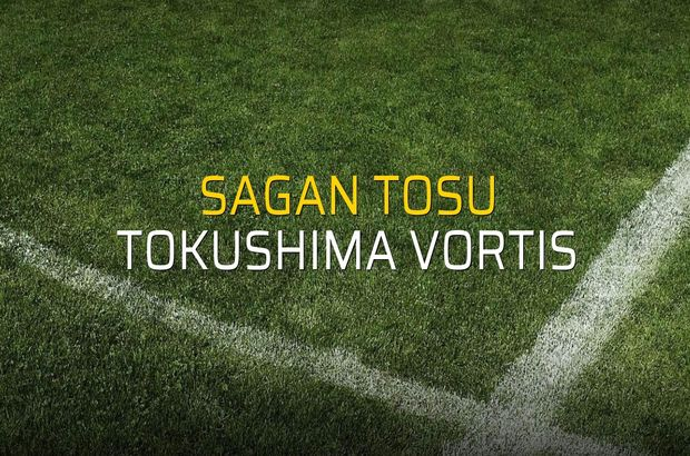 Sagan Tosu - Tokushima Vortis rakamlar