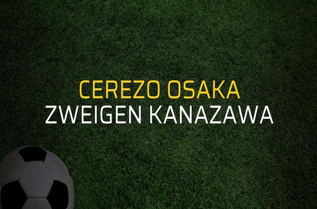 Cerezo Osaka - Zweigen Kanazawa maçı öncesi rakamlar