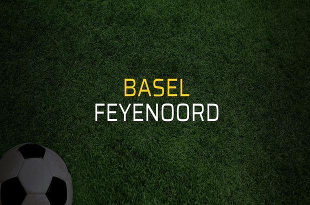 Basel - Feyenoord maçı öncesi rakamlar