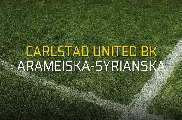 Carlstad United BK - Arameiska-Syrianska maçı öncesi rakamlar