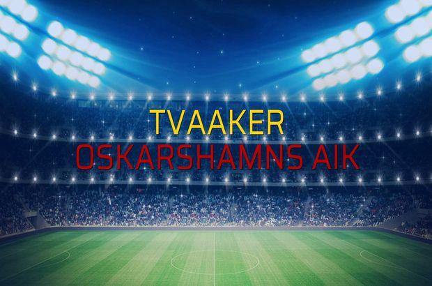 Tvaaker - Oskarshamns AIK maç önü