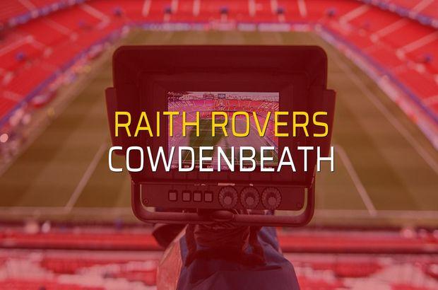 Raith Rovers - Cowdenbeath maçı istatistikleri