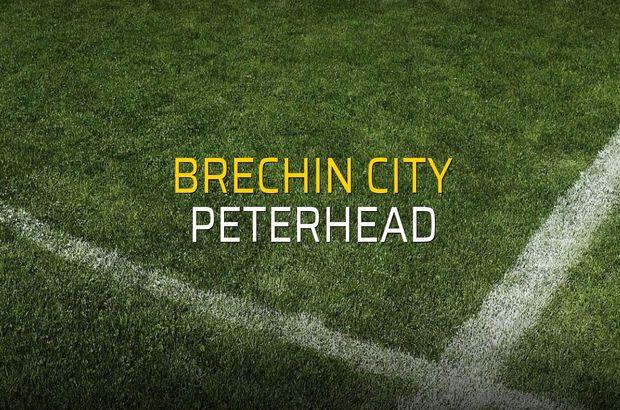 Brechin City - Peterhead maçı rakamları