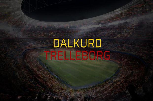 Dalkurd - Trelleborg rakamlar