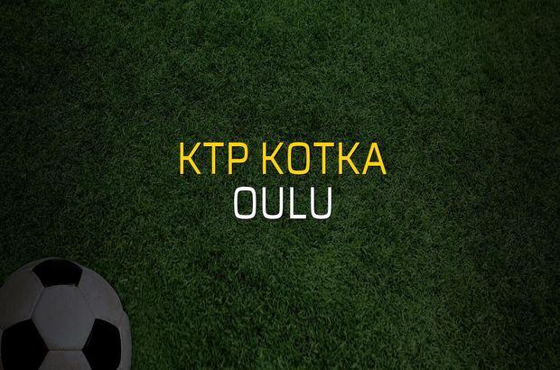 KTP Kotka - Oulu maçı öncesi rakamlar