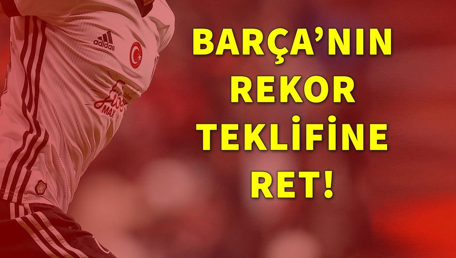 Beşiktaş Barcelona'yı reddetti!