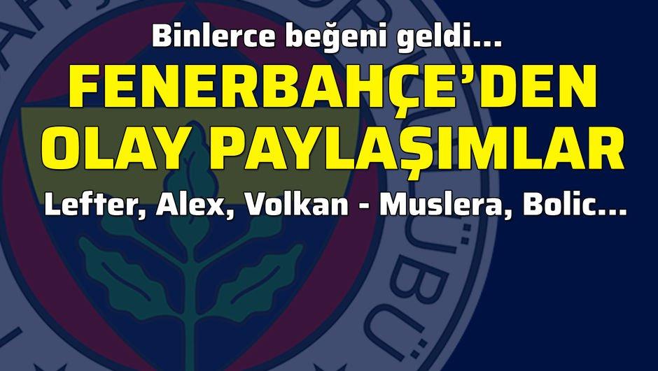 Fenerbahçe'den olay paylaşımlar