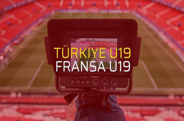 Türkiye U19 - Fransa U19 sahaya çıkıyor