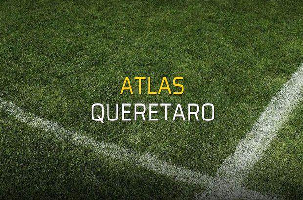 Atlas - Queretaro maçı ne zaman?