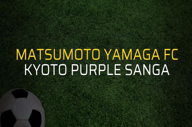 Matsumoto Yamaga FC - Kyoto Purple Sanga sahaya çıkıyor
