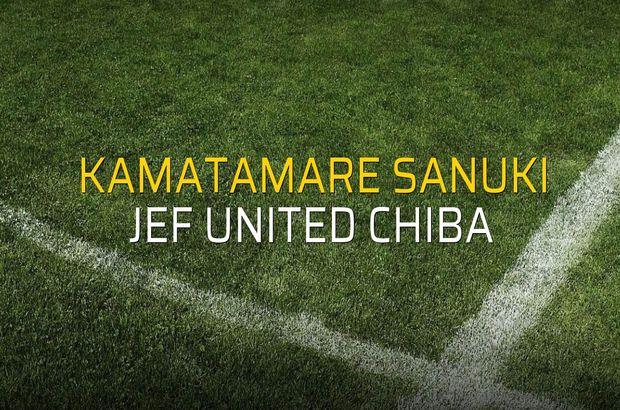 Kamatamare Sanuki - JEF United Chiba maç önü