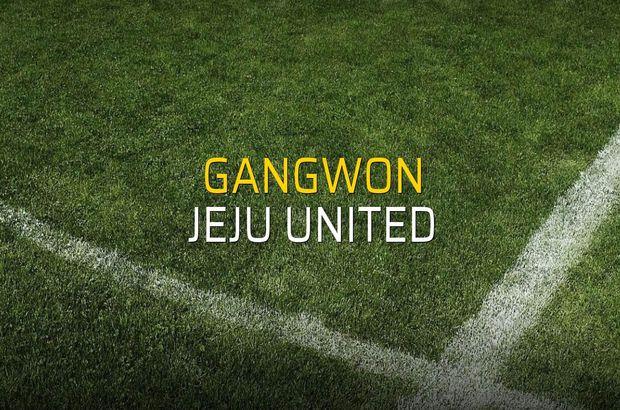 Gangwon - Jeju United maçı öncesi rakamlar