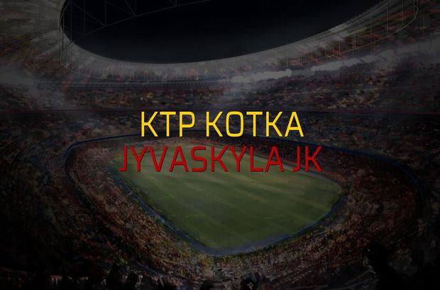 KTP Kotka - Jyvaskyla JK maç önü
