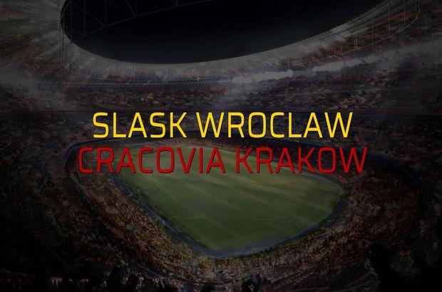 Slask Wroclaw - Cracovia Krakow maçı istatistikleri