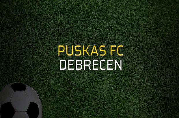 Puskas FC - Debrecen maçı heyecanı