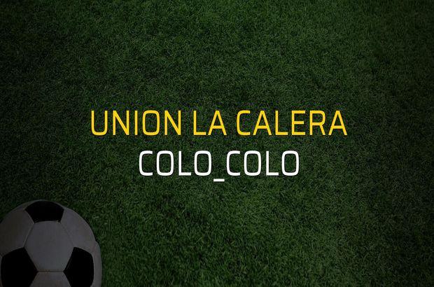 Union La Calera - Colo_Colo maçı rakamları