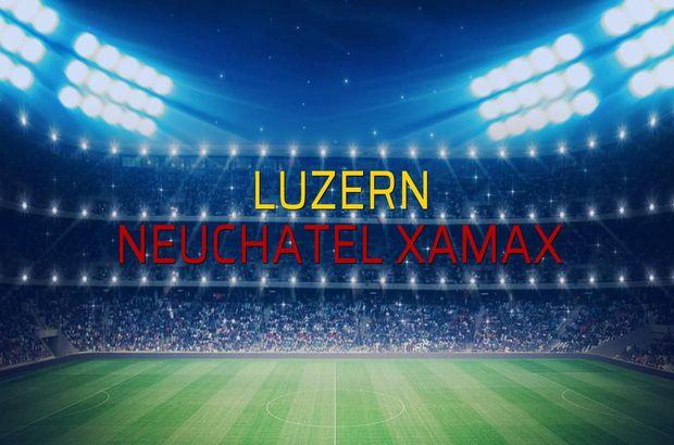 Luzern - Neuchatel Xamax maç önü