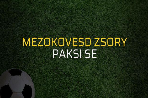 Mezokovesd Zsory - Paksi SE maç önü