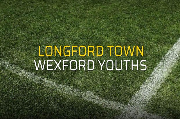 Longford Town - Wexford Youths rakamlar
