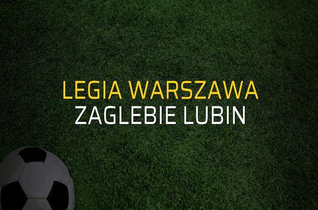 Legia Warszawa - Zaglebie Lubin karşılaşma önü