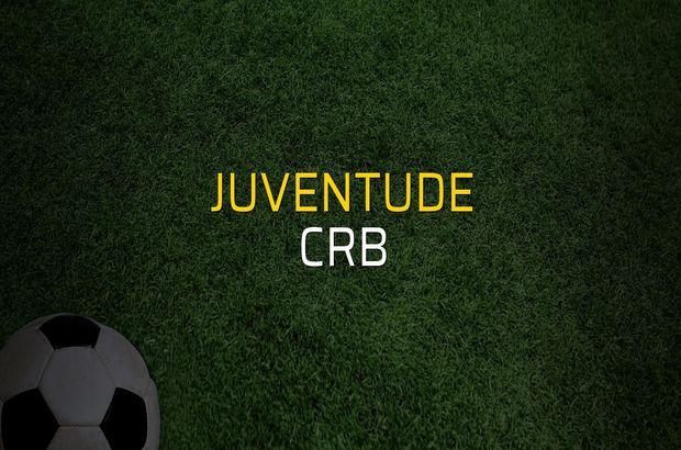 Juventude - CRB maç önü