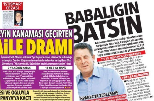 Fatih Oflaz'ın kızına cinsel istismarını hangi gazete nasıl gördü?