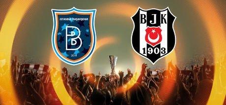 Beşiktaş ve Başakşehir'in rakipleri belli oldu!