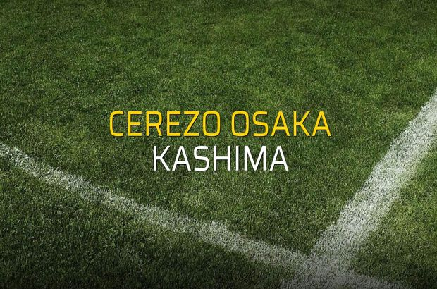 Cerezo Osaka - Kashima maçı öncesi rakamlar