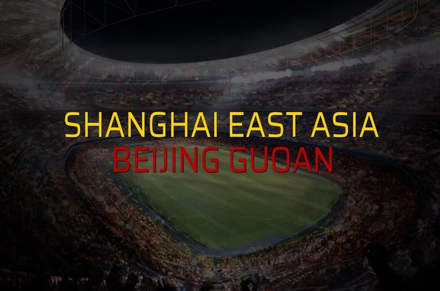 Shanghai East Asia - Beijing Guoan maçı heyecanı